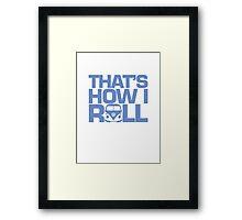 How I Roll Blue Framed Print