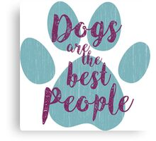 Dogs are the Best People, Teal Paw Canvas Print