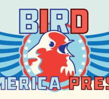 BIRD for AMERICA PRESDIDENT stickons Sticker