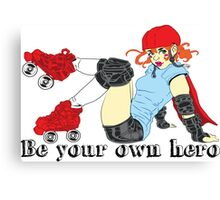 Be your own hero! Canvas Print