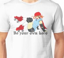 Be your own hero! Unisex T-Shirt