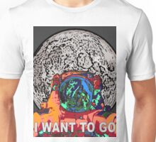 I Want To Go To The Moon Space Art Unisex T-Shirt