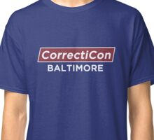 CorrectiCon Baltimore Orange Is The New Black Classic T-Shirt