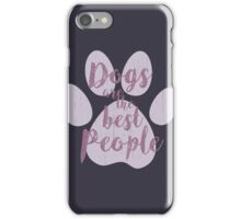 Dogs are the Best People, Pink iPhone Case/Skin
