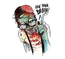 Use your brain Photographic Print