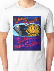 Danger Crumples In a Car with a Skeleton Unisex T-Shirt