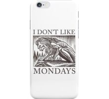I Don't Like Mondays iPhone Case/Skin