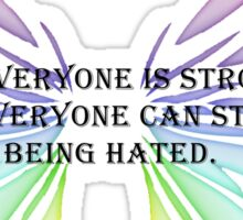 Not Everyone is Strong Sticker