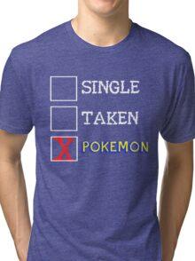 Single, Taken, Busy... Tri-blend T-Shirt