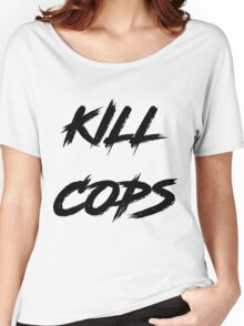 Kill Cops Women's Relaxed Fit T-Shirt