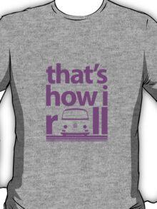 How I Roll Early Bay Magenta T-Shirt