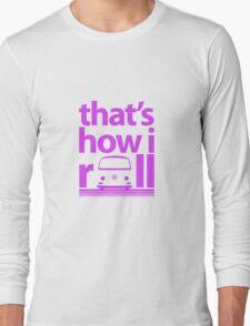 How I Roll Early Bay Magenta Long Sleeve T-Shirt