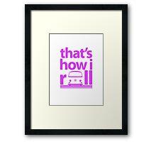 How I Roll Early Bay Magenta Framed Print
