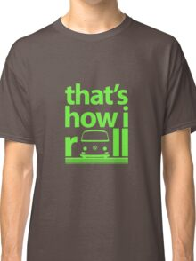 How I Roll Early Bay Bright Green Classic T-Shirt