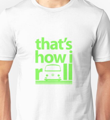 How I Roll Early Bay Bright Green Unisex T-Shirt