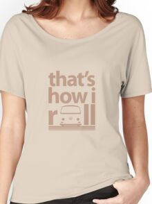 How I Roll Early Bay Beige Women's Relaxed Fit T-Shirt