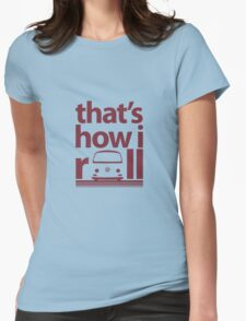 How I Roll Early Bay Dark Red Womens Fitted T-Shirt