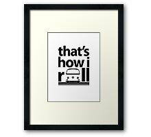 How I Roll Early Bay Black Framed Print