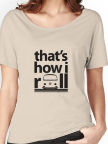 How I Roll Early Bay Black Women's Relaxed Fit T-Shirt