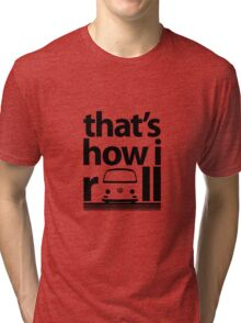 How I Roll Early Bay Black Tri-blend T-Shirt