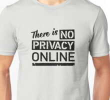There Is No Privacy Online - Black Unisex T-Shirt