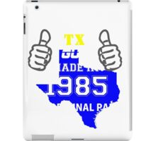 This Texas Guy Made in 1985 iPad Case/Skin
