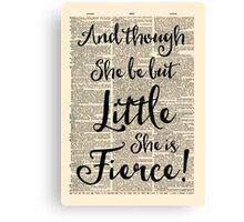 Dorm Print - Little But Fierce, Shakespeare quote Canvas Print