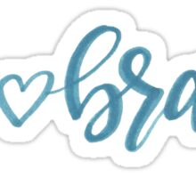 Be <3 Brave - teal Sticker