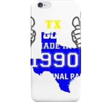 This Texas Guy Made in 1990 iPhone Case/Skin