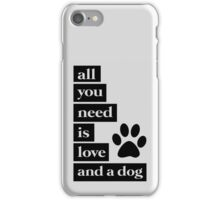 All You Need Is Love & A Dog iPhone Case/Skin