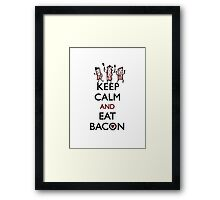 Keep Calm and Eat Bacon Framed Print
