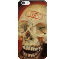 """""""Stupid ˈst(y)o͞opid, adj. :You Don't Value What I Value"""" iPhone Case/Skin"""