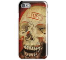 """Stupid ˈst(y)o͞opid, adj. :You Don't Value What I Value"" iPhone Case/Skin"
