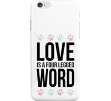 Love Four Legs iPhone Case/Skin