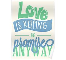LOVE IS KEEPING THE PROMISE ANYWAY Poster