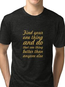 "Find your one thing... ""Jason Goldberg, Fab founder"" Inspirational Quote Tri-blend T-Shirt"