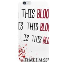 Is this blood? iPhone Case/Skin