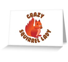 Crazy (RED) Squirrel lady in a circle Greeting Card