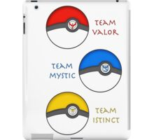 Team Valor - Team Mystic - Team Instinct iPad Case/Skin