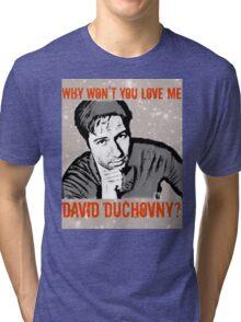 Why Wontcha Love Me Tri-blend T-Shirt