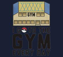 I Go To the gym everyday - Pokemon Go Baby Tee