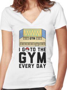 I Go To the gym everyday - Pokemon Go Women's Fitted V-Neck T-Shirt