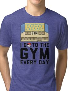 I Go To the gym everyday - Pokemon Go Tri-blend T-Shirt