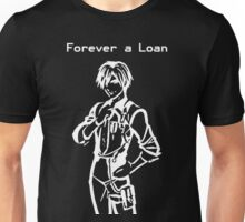 Forever a Loan Unisex T-Shirt