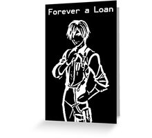 Forever a Loan Greeting Card
