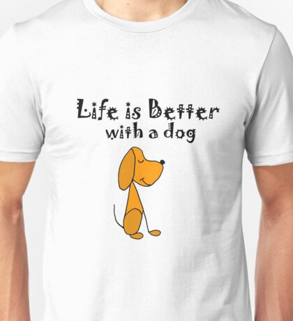 Cool Funky Life is Better with a Dog Cartoon Unisex T-Shirt