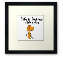 Cool Funky Life is Better with a Dog Cartoon Framed Print
