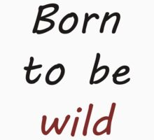 Born to be Wild Baby Tee