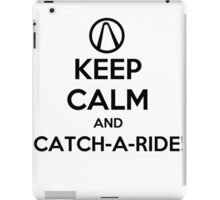 Keep Calm and Catch-a-Ride iPad Case/Skin