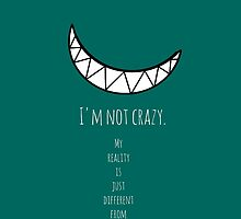"Cheshire Cat- ""I'm not crazy."" by impossibility"